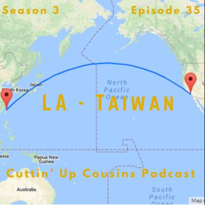 Ep. 35 – LA Taiwan